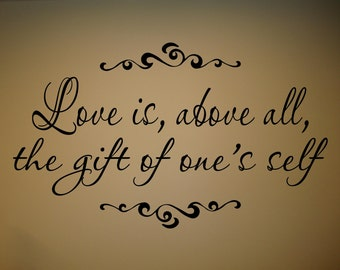 Vinyl wall words quotes and sayings #0537 Love is above all the gift of ones self
