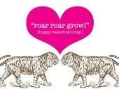 ROAR ROAR GROWL Tiger Valentine