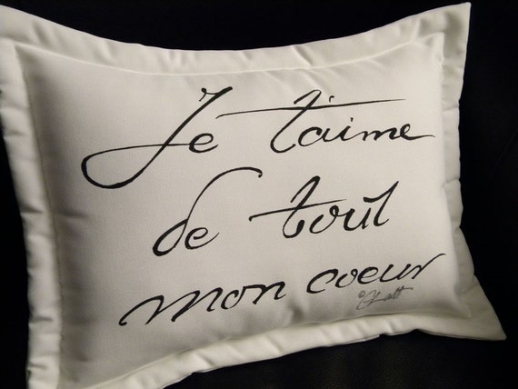"""Outdoor pillow JE T'AIME love Valentine painted France romance French script 15""""x20"""" handwritten I Love You With All My Heart Crabby Chris"""