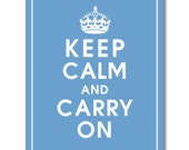 Keep Calm and Carry On 8x10 Print (featured in Beach Blue) Buy 3 Get One Free