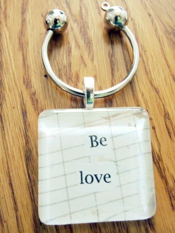 Be Love glass keychain