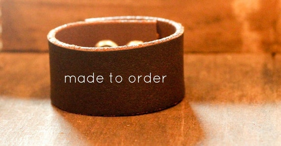 dark brown leather cuff...made to order
