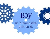 Boy Wall Decal- Boy- A Noise With Dirt on It GEARS Nursery/ Baby/Toddler/Preschooler