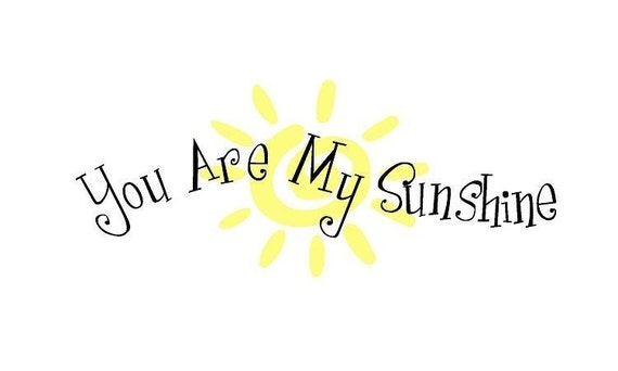 You are My Sunshine Children's Toddler/ Baby Vinyl Wall Art Decal- TWO COLORS