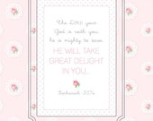 He will take GREAT DELIGHT in you SCRIPTURE art print- pink rose vintage wallpaper