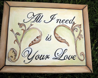 All I need is your love, personalized romantic plaque,anniversary gift,bedroom sign,wall hanging,romantic gift,valentine gift,couples gift