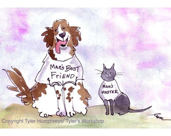 Funny Cat and Dog Greeting Card- Pets Cartoon Illustration- Watercolor Dog and Cat Print 'Man's Best Friend/ Man's Master'
