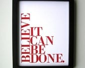 Poster, Red and White Letterpress Print, Believe It Can Be Done Motivational 8x10 Simple Typography