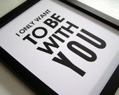 Poster - Black and White Letterpress - Print - Simple Modern Typography - 8x10 - I Only Want to Be with You