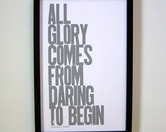 Poster, Gray Letterpress, All Glory Comes from Daring to Begin, Gray 11 x 17 Print