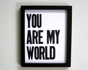 Poster, Black and White Letterpress Simple Typography, You Are My World 8x10 Print, Large Block Letters