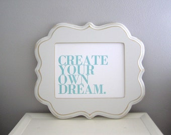 Inspirational Letterpress Print, Create Your Own Dream 8x10 Typograpy Poster, Seafoam