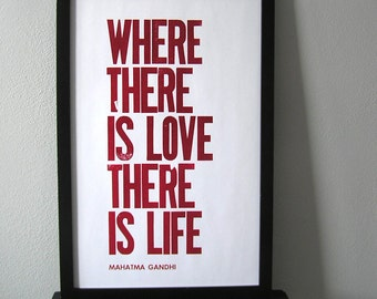 Gandhi Quote - Letterpress Poster - Where There is Love There is Life