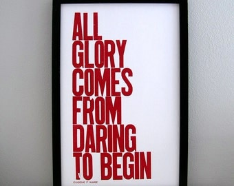 Motivational Typography Poster -Magenta - All Glory Comes from Daring to Begin - Letterpress Print