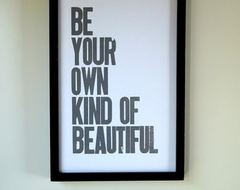 Gray Poster, Be Your Own Kind of Beautiful Letterpress Print, Art for Teen Girl, Children's Wall Decor, Simple Typography