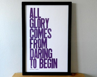 Grape Inspirational Wall Decor, All Glory Comes from Daring to Begin Letterpress Poster, 11x17 Typography Motivational Print