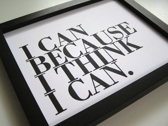 Black and White Inspirational Wall Art, Letterpress Print, I Can Because I Think I Can Simple Typography