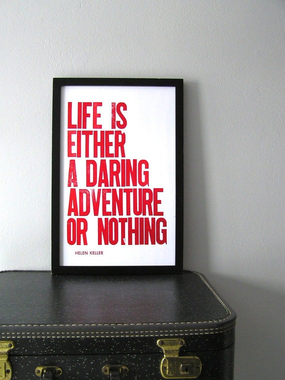 Letterpress Poster, Travel Themed Art, Red and White Life is Either a Daring Adventure or Nothing 11x17 Print