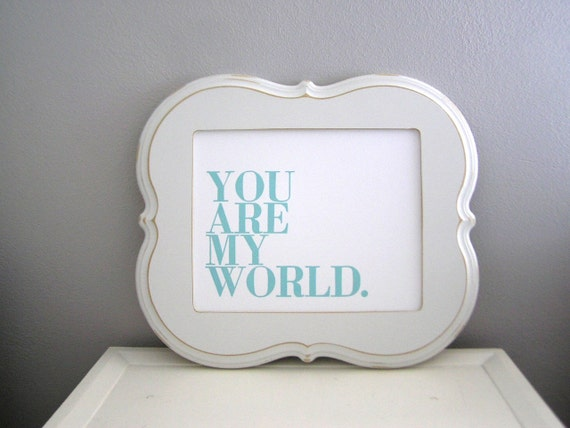 Baby Nursery Art - Seafoam Blue - You Are My World - 8x10 - Letterpress Poster