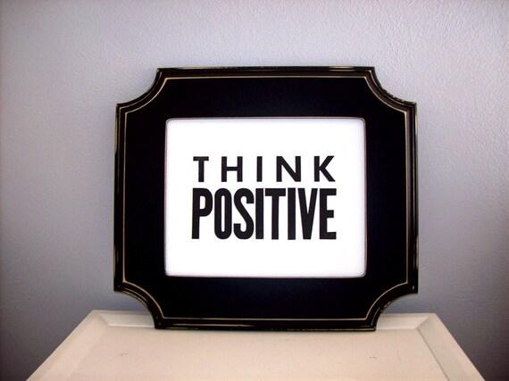 Black and White Letterpress Print,Think Positive 8x10