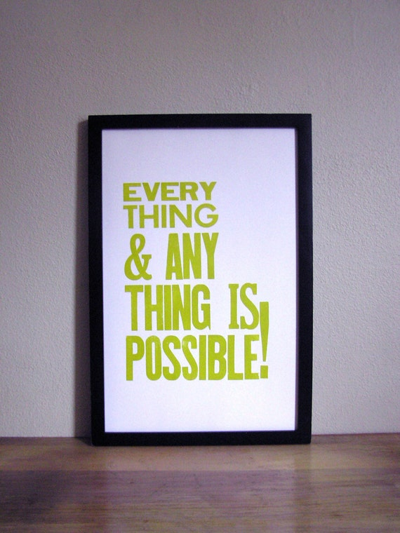 SALE, Everything and Anything is Possible Letterpress Print, Chartreuse 11x17 Inspirational Wall Decor