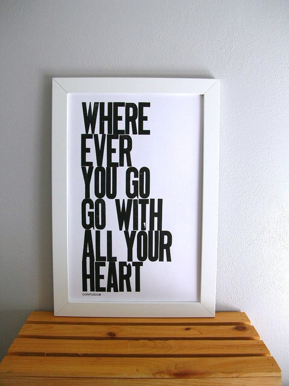 Back to School Poster, Black and White Letterpress Typography Poster, Wherever You Go Go with All Your Heart Letterpress Print (Black)