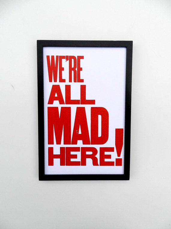 Alice in Wonderland Red and White Typography Poster, We're All Mad Here, 11 x 17 Letterpress Print