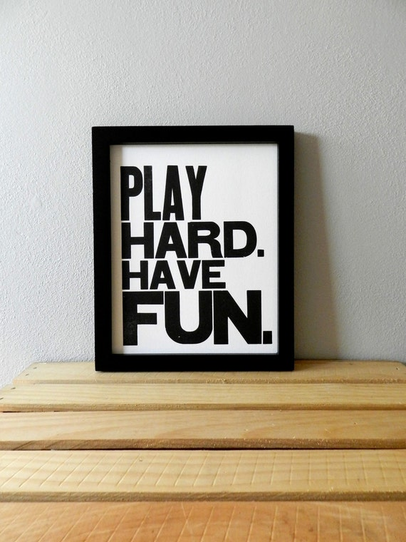 Children's Wall Art, Black and White Letterpress Print, Play Hard Have Fun Typography Poster