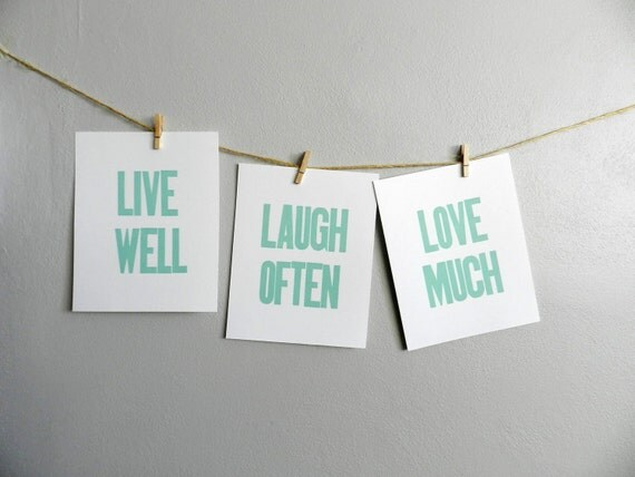 LIve Well Laugh Often Love Much, Seafoam Green Simple Letterpress Prints, Set of 3