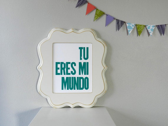 Teal Spanish Baby Nursery Decor, Children's Wall Art, Tu Eres Mi Mundo Letterpress Poster, 8x10 Print