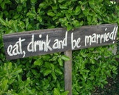 Eat Drink and Be Married Wedding Sign on Barn Wood and Stake