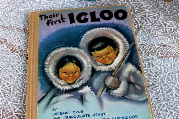 "Vintage Children's Book, ""Their First Igloo"" by Barbara True 1943, On Sale"