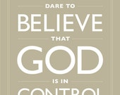 Faith Quote, Dare To Believe That God Is In Control, Beige, Taupe, White, Believe, Fly, Dream, Trust, Hope, Home Decor, Leap of Faith