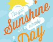Sunshine Print I've Got Sunshine Song Lyrics Typography Nature Summer Blue Sky White Clouds Yellow Sun Raindrops Balloons Orange Happiness