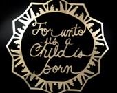 Snowflake, For unto us a Child is born