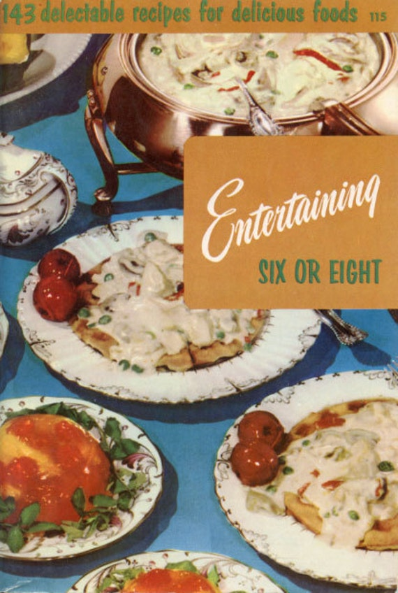Entertaining - Six or Eight - Vintage Cookbook - Culinary Arts Institute