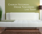 Wall Decal Expressions Quotes Words Lettering Typography Cherish Yesterday Dream Tomorrow Live Today