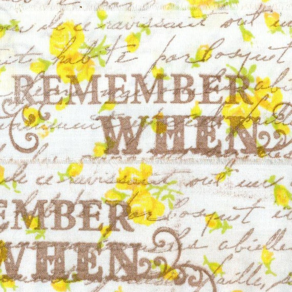 "REMEMBER WHEN Sweet cottage yellow rose garden, french script,  hand made muslin ribbon 2""inches . ... 60 . ....oohlala"