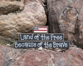 LAND Of The FREE Because of the BRAVE for July 4th, shelf, desk and Americana home decor