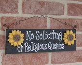 Free Shipping- NO SOLICITING  or religious queries with sunflowers sign (black) for home and office hanging sign