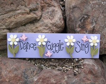 Dance-Giggle-Sing Board for wall hanging girl decor with daisies and butterflies