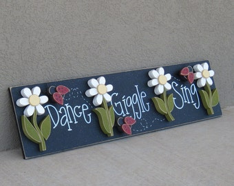 Dance-Giggle-Sing Board with dasies and lady bugs for wall decor, girl bedroom decor, and home decor