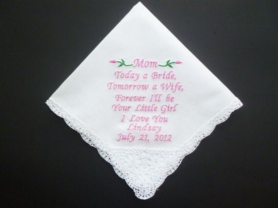 Wedding Mom or Mother In Law Handkerchief Hankey Gift Personalized Embroidered Your Own Way