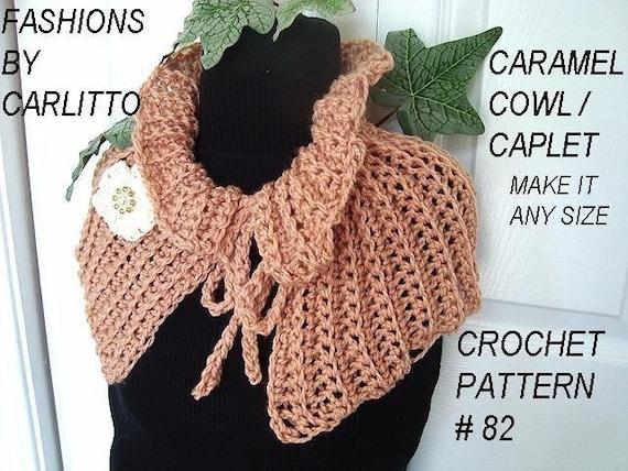 Beginner Crochet Patterns Cowl : Num. 82...CROCHET COWL... CARAMEL COWL/CAPELET....PATTERN.....