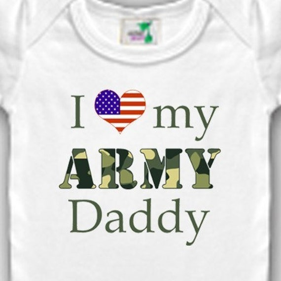 I love my ARMY Daddy, Mommy, Uncle, Aunt, etc. Bodysuit or Shirt - you choose the wording