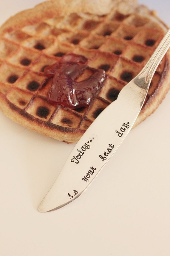 Butter Spreader Hand Stamped Today Is Your Best Day. Motivational Saying Silver Plate Silverware