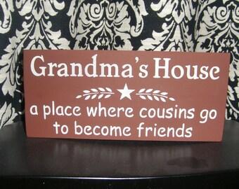 "Grandmas House Where Cousins Become Friends/Mothers Day Sign/Home Deco/Cousins/Nana/MIMI/Grandpa/PaPa/6""x12"""