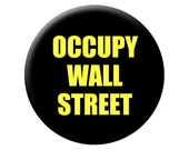 OCCUPY PIN  OCCUPYWALLSTREET Large 2.25 inch Historical Occupy Wall Street Pin Back Button