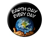 Earth Day Pin Earth Day Every Day High-Quality Round 2.25 inch Pin-Back Button-Think of Mother Earth Every Day - Large 2.25 inch Badge
