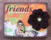 Altered Wood Block, Butterfly, Friendship, Gift, Home Decor